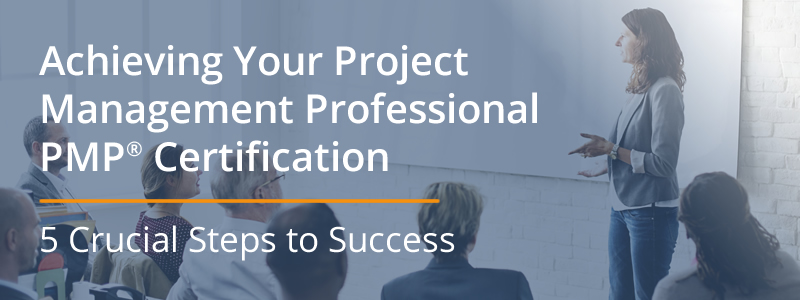 5 Crucial Steps to PMP® Certification